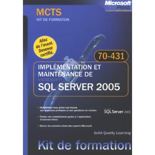 Implémentation et maintenance de SQL Server 2005 : MCTS Examen 70-431