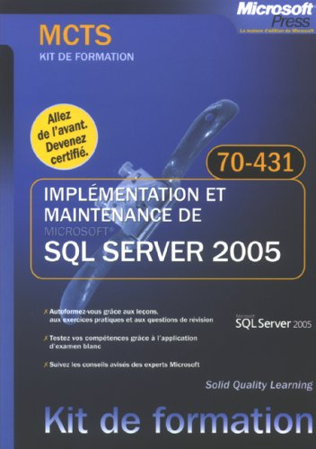 Implémentation et maintenance de SQL Server 2005 : MCTS Examen 70-431
