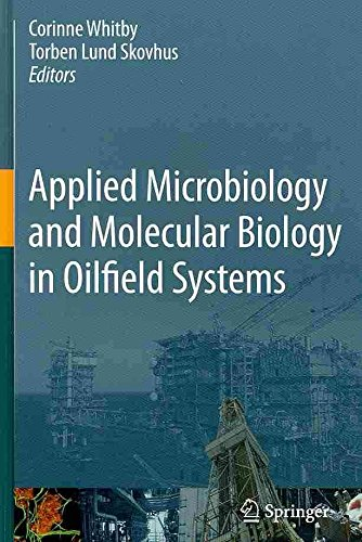 [(Applied Microbiology and Molecular Biology in Oilfield Systems : Proceedings from the International Symposium on Applied Microbiology and Molecular Biology in Oil Systems (ISMOS-2), 2009)] [Edited by Corinne Whitby ] published on (October, 2010)