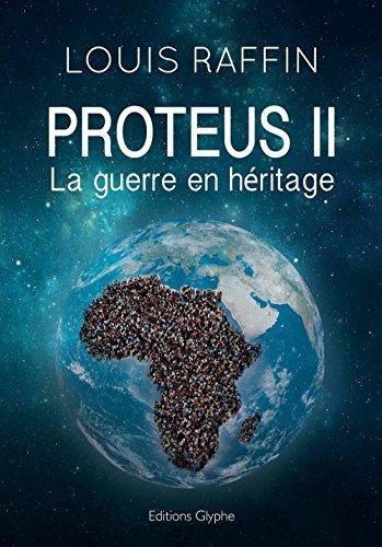 Proteus II : La guerre en héritage