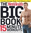 Men's Health Big Book of 15-Minute Workouts, The