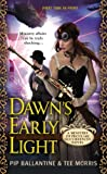 Dawn's Early Light: A Ministry of Peculiar Occurrences Novel (Ministry of Peculiar Occurrences Novels)