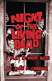 Night of the Living Dead: A Play in Three Acts