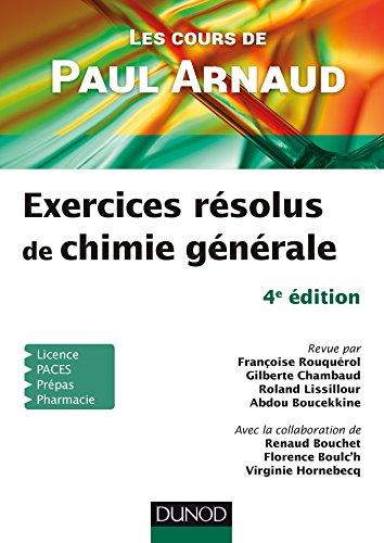 Exercices résolus de chimie générale : les cours de Paul Arnaud.- Malakoff : Dunod , DL 2016, cop. 2016