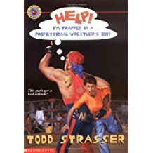 Help! I'm Trapped In A Professional Wrestler's Body by Todd Strasser (2000-02-01)