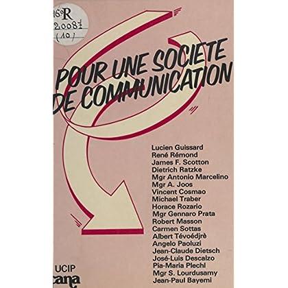 Pour une société de communication (Des idées, des hommes)