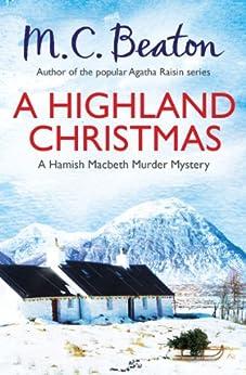 A Highland Christmas (Hamish Macbeth Book 42) by [Beaton, M.C.]