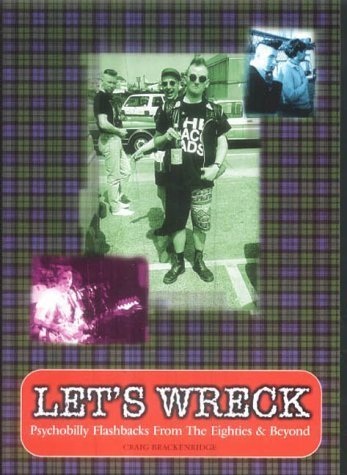 Let's Wreck: Psychobilly Flashbacks from the Eighties and Beyond by Brackenridge, Craig (2003) Paperback