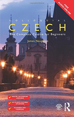 Colloquial Czech: The Complete Course for Beginners (Colloquial Series (Book Only))