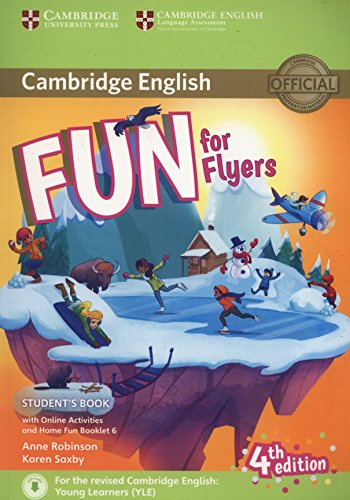 Fun for Flyers Student's Book with Online Activities with Audio and Home Fun Booklet 6 Fourth Edition por Anne Robinson