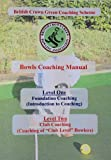 British Crown Green Bowls Coaching Manual: Levels 1 and 2