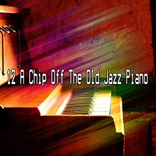 12 A Chip Off The Old Jazz Piano Cafe-chip