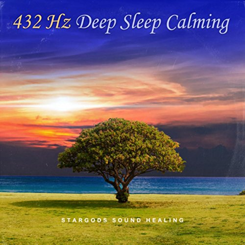 432 Hz Deep Sleep Calming