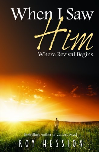When I Saw Him: Where Revival Begins by Roy Hession (2013-05-20)