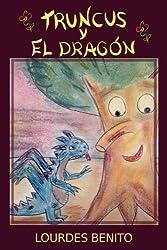 Truncus y el dragón (Spanish Edition)