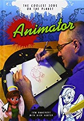 Animator (The Coolest Jobs on the Planet) by Tom Bancroft (2014-09-11)