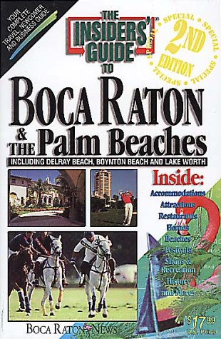 The Insiders' Guide to Boca Raton & the Palm Beaches (INSIDER'S GUIDE TO BOCA RATON AND THE PALM BEACHES)