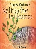 Keltische Heilkunst - Claus Krämer