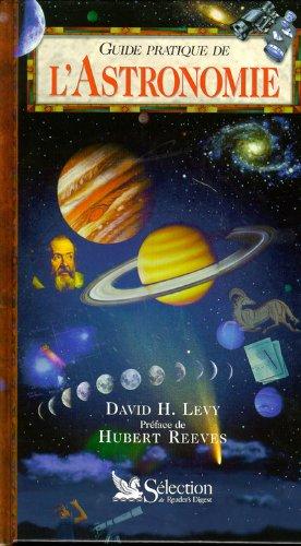 Guide pratique de l'astronomie par David-H Levy