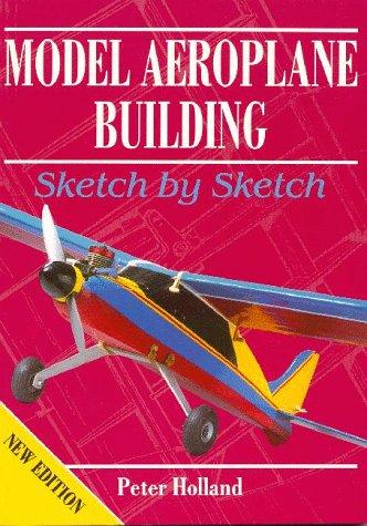 Model Aeroplane Building: Sketch by Sketch por Peter Holland