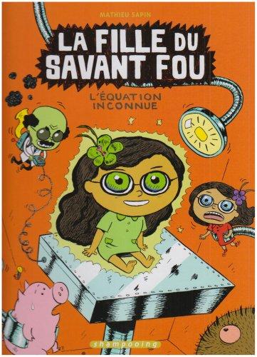 La fille du savant fou, Tome 3 : L'équation inconnue