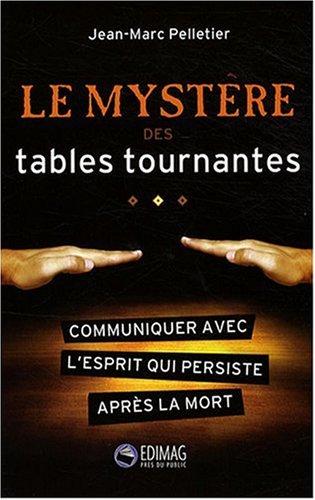 Le mystère des tables tournantes par Jean-Marc Pelletier