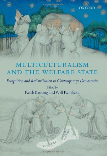 Multiculturalism and the Welfare State: Recognition and Redistribution in Contemporary Democracies