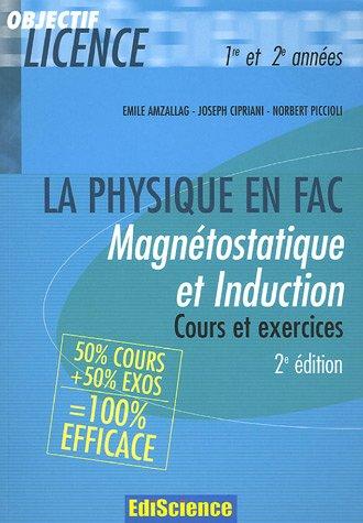 Magnétostatique et induction La physique en fac : 50% cours, 50% d'exos