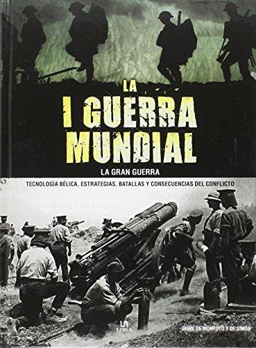 I Guerra Mundia, La. La gran Guerra (Tácticas, Batallas e Historia Militar)