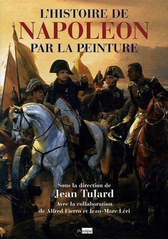 L'histoire de Napoléon par la peinture par Jean Tulard