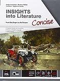 Insights into literature concise. Per le Scuole superiori. Con e-book: Frankenstein, Love in Shakespeare, Dubliners, Picture of Dorian Gray. Con espansione online