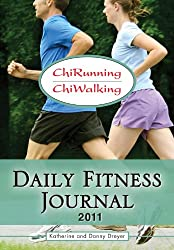 ChiRunning & ChiWalking 2011 Daily Fitness Journal