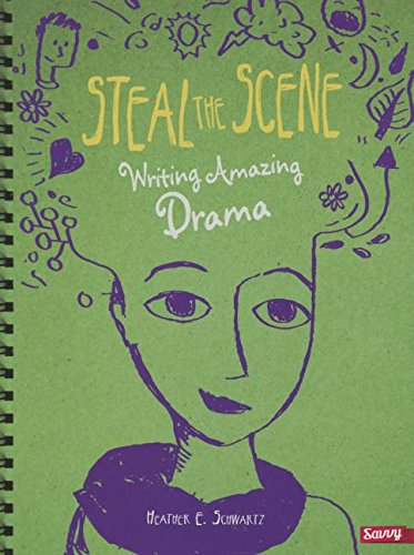 Steal the Scene: Writing Amazing Drama (Savvy)