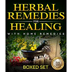 Herbal Remedies For Healing With Home Remedies: 3 Books In 1 Boxed Set (English Edition)