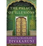 The Palace of Illusions Divakaruni, Chitra Banerjee ( Author ) Feb-10-2009 Paperback
