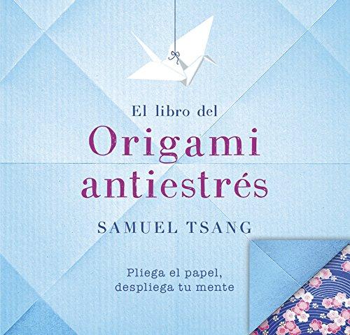 El libro del Origami antiestrés (OBRAS DIVERSAS)