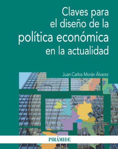 Claves para el diseño de la política económica en la actualidad (Economía Y Empresa)