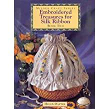 Embroidered Treasures for Silk Ribbon (Milner Craft Series)