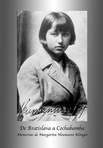 De Bratislava a Cochabamba: Memorias de Margarita Neumann Klinger