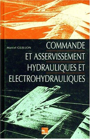 Commande et asservissement hydrauliques et électrohydrauliques