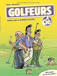 Golfeurs & Cie, Tome 1 : Grattes, tops et chandelles garantis !