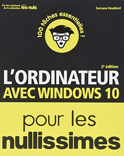 L'Ordinateur avec Windows 10 pour les Nullissimes, grand format, 2e édition par Servane HEUDIARD