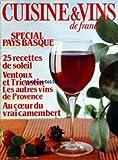 cuisine et vins de france no 398 du 01 06 1984 special pays basque 25 recettes de soleil ventoux et tricastin les autres vins de provence au coeur du vrai camembert pierre desproges