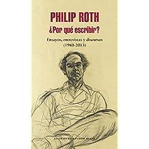 ¿Por qué escribir?: Ensayos, entrevistas y discursos (1960-2013) (Literatura Random House)