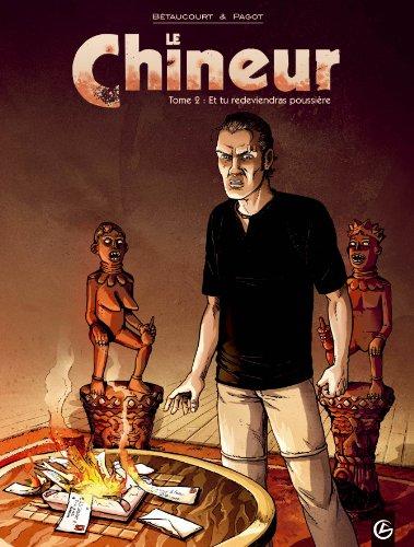 Le Chineur, Tome 2 : Et tu redeviendras poussière par Xavier Bétaucourt, Didier Pagot