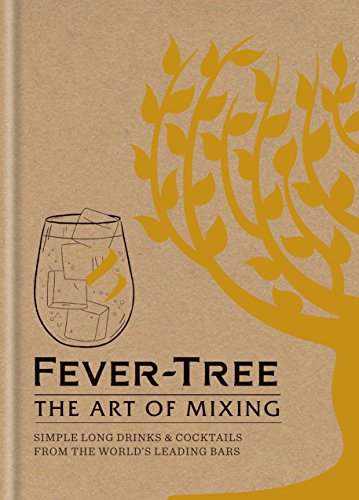 Fever Tree - The Art of Mixing: Simple long drinks & cocktails from the world's leading bars thumbnail