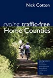 Cycling Traffic-Free: Home Counties