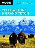 Moon Handbooks Yellowstone & Grand Teton