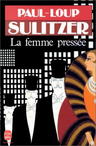 La femme pressée par Paul-Loup Sulitzer