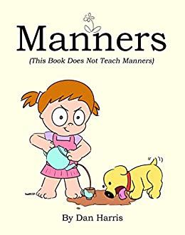 Manners  (This Book Does Not Teach Manners) by [Harris, Dan]